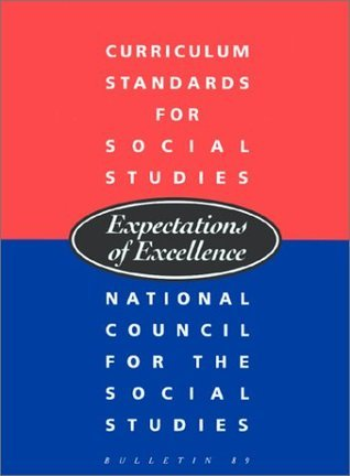 Curriculum Standards for Social Studies Expectations of Excellence  by  National Research Council