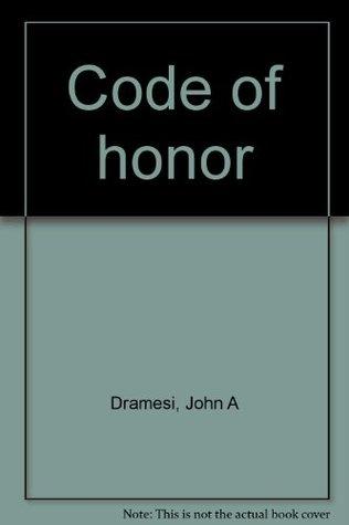 Code of honor John A. Dramesi