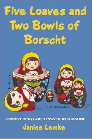 Five Loaves and Two Bowls of Borscht Janice Lemke