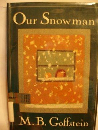 Our Snowman M. B. Goffstein