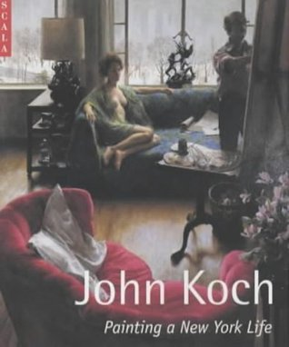 John Koch: Painting a New York Life  by  Phillip Lopate