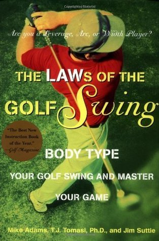 The Laws of the Golf Swing: Body-Type Your Swing and Master Your Game Mike Adams