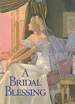 A Bridal Blessing  by  Welleran Poltarnees