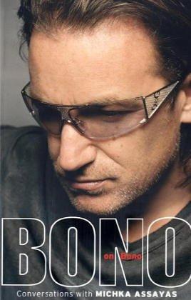Bono On Bono - Conversations With Michka Assayas Michka Assayas