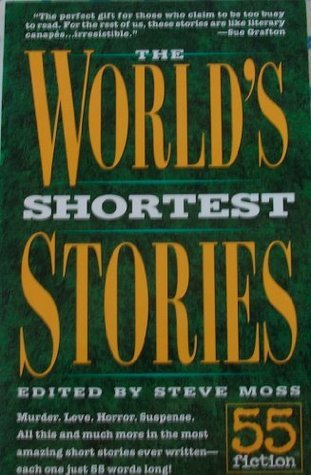 Worlds Shortest Stories  by  Steve Moss