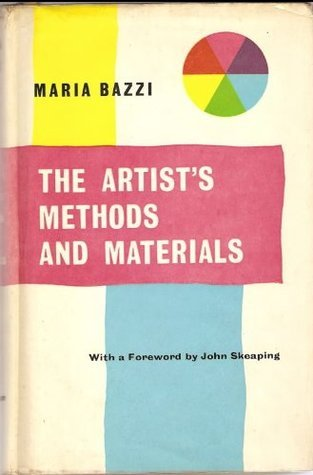 Artists Methods and Materials  by  Maria Bazzi