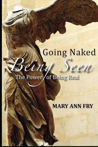 Going Naked Being Seen  by  MaryAnn Fry