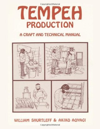 Tempeh Production: A Craft and Technical Manual William Shurtleff