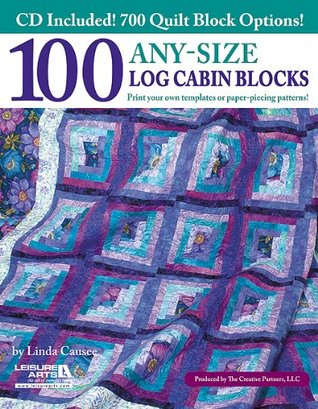 100 Any-Size Log Cabin Blocks with CD Leisure Arts