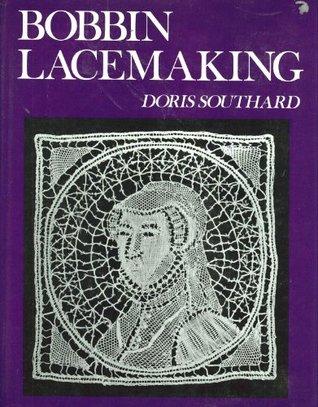 Bobbin lacemaking  by  Doris Southard