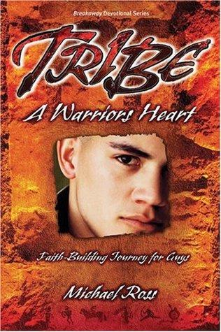 Tribe: A Warriors Heart Michael Ross