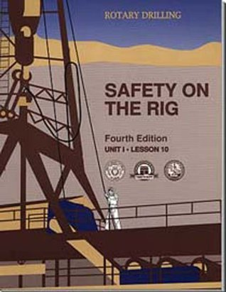 Safety on the Rig, Unit 1, Lesson 10 (Rotary Drilling Series)  by  William E. Jackson