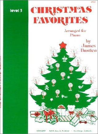 Christmas Favorites, Level 3, (Bastien Piano Library, Three) (Bastien Piano Library, Level 3)  by  James Bastien