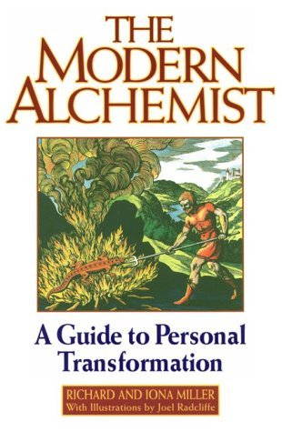 The Modern Alchemist: A Guide to Personal Transformation Richard Alan Miller