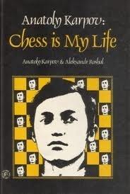 Anatoly Karpov: Chess Is My Life (Pergamon Russian chess series)  by  Anatoly Karpov
