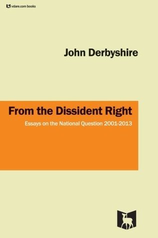 From the Dissident Right  by  John Derbyshire