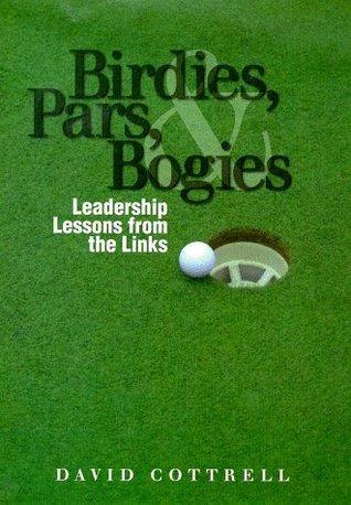 Birdies, Pars, Bogeys David Cottrell