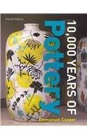Ten Thousand Years Of Pottery Emmanuel Cooper