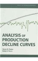 Analysis of Production Decline Curves  by  Steven W. Poston