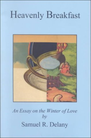 Heavenly Breakfast: An Essay on the Winter of Love  by  Samuel R. Delany