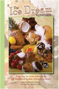 The Ice Dream Cookbook Rachel Albert-Matesz