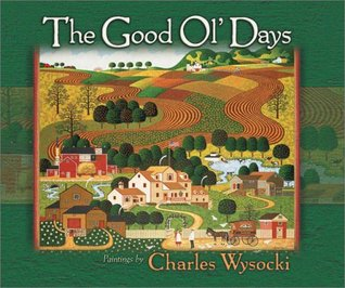 The Good Ol Days  by  Charles Wysocki