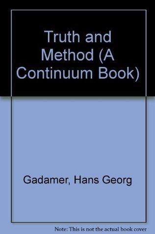 Truth and Method (A Continuum Book) Hans-Georg Gadamer