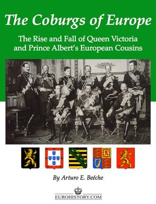 The Coburgs of Europe Arturo E. Beéche