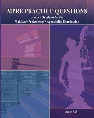 MPRE Practice Questions AmeriBar Bar Review