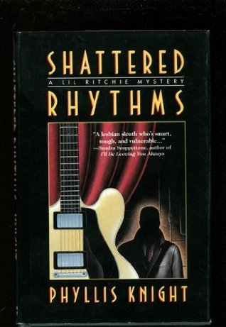 Shattered Rhythms: A Lil Ritchie Mystery Phyllis Knight