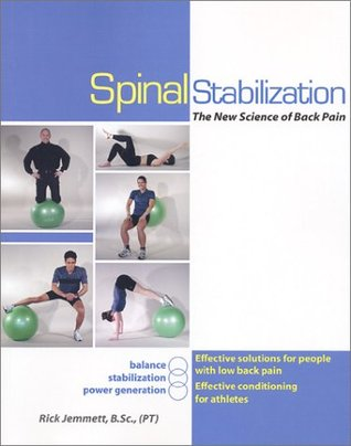 Spinal Stabilization : The New Science of Back Pain Rick Jemmett