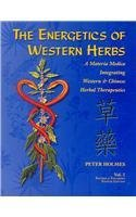 Energetics of Western Herbs Vol.2: Materia Medica Integrating Western & Chinese Herbal Therapeutics  by  Peter Holmes