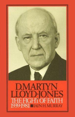 David Martyn Lloyd-Jones: The Fight of Faith 1939-1981 (v. 2)  by  Iain H. Murray