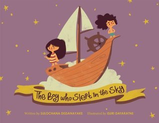 The Boy Who Slept in the Sky  by  Sulochana Dissanayake