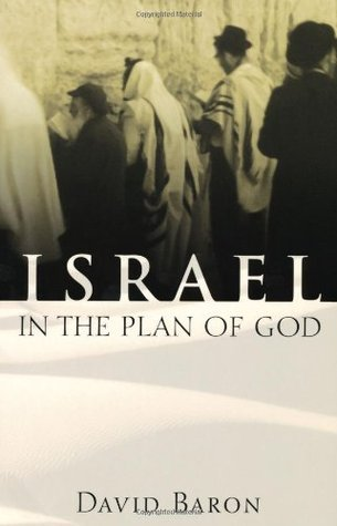 Israel in the Plan of God David Baron