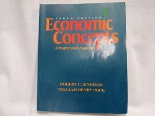 Economic Concepts: A Programmed Approach Robert C. Bingham