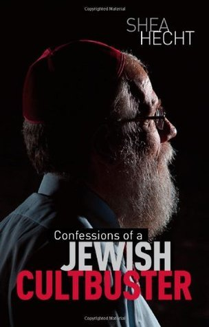Confessions of a Jewish Cultbuster Shea Hecht