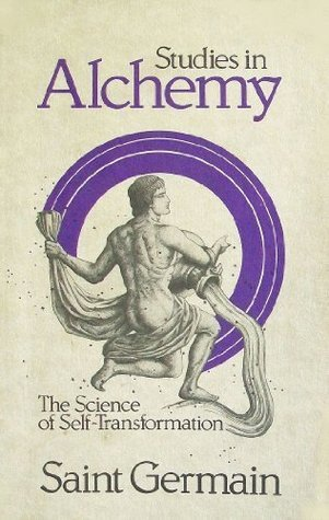 Studies in Alchemy: The Science of Self-Transformation (Way of Life Books)  by  Saint-Germain