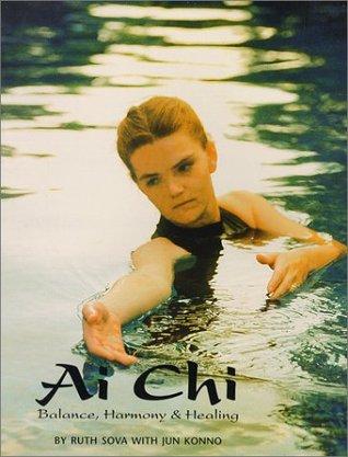 Ai Chi - Balance Harmony and Healing  by  Ruth Sova