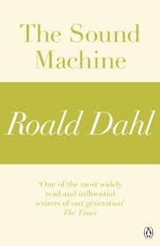 The Sound Machine Roald Dahl