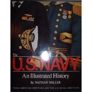 The U.S. Navy: An Illustrated History Nathan Miller