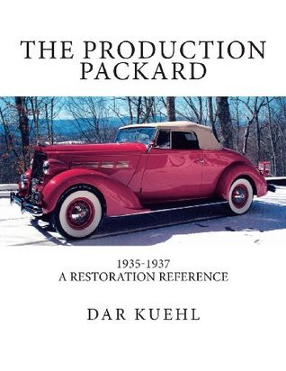 The Production Packard: A Restoration Reference 1935-1937  by  Dar Kuehl
