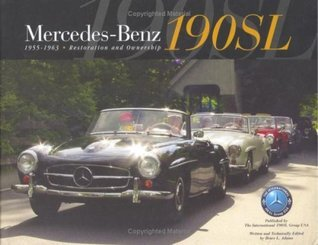 Mercedes-Benz 190SL, 1955-1963 Restoration and Ownership Volume 1  by  Bruce L. Adams