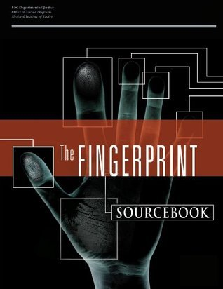 The Fingerprint Sourcebook U.S. Department of Justice