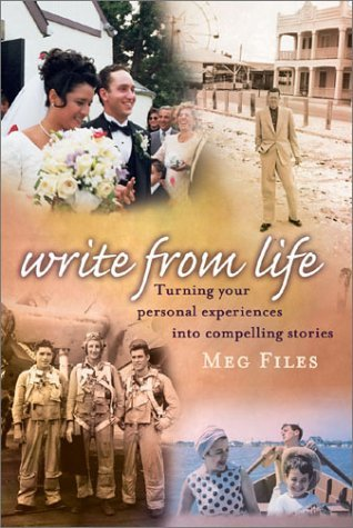 Writing What You Know: How to Turn Personal Experiences into Publishable Fiction, Nonfiction, and Poetry  by  Meg Files