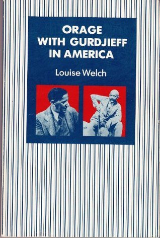 Orage With Gurdjieff in America  by  Louise  Welch