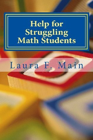 Help for Struggling Math Students: Response to Intervention in the K-4 Classroom  by  Laura F. Main
