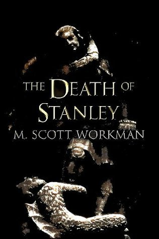 The Death of Stanley Bell  by  M. Scott Workman