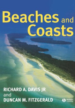Beaches and Coasts: Production, Chemistry and Technology Richard Davis Jr.