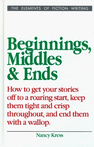 Beginnings, Middles and Ends  by  Nancy Kress